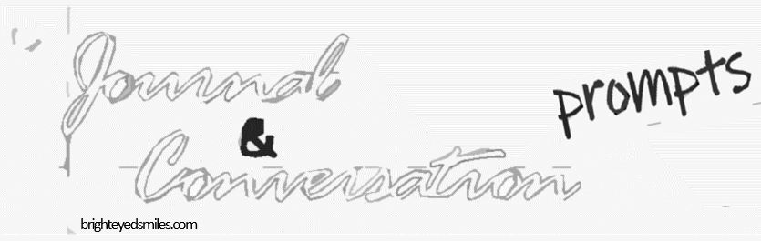 Ten journal and conversation prompts